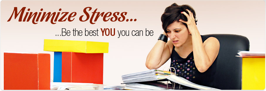 Minimize Stress... Be the best YOU can be